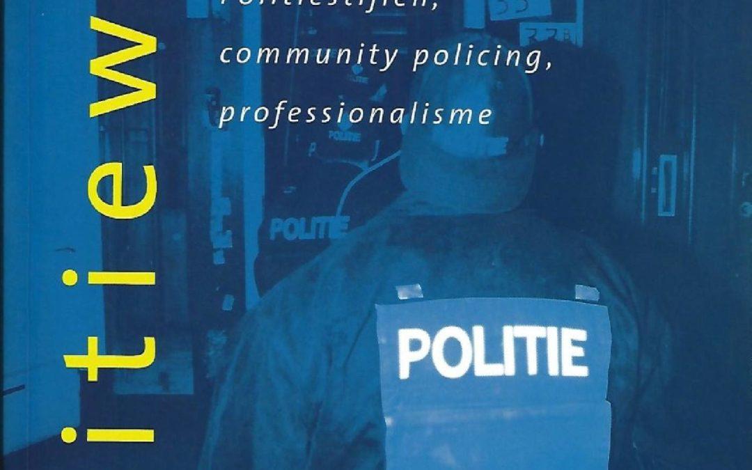 Politiewerk. Politiestijlen, community policing, professionalisme