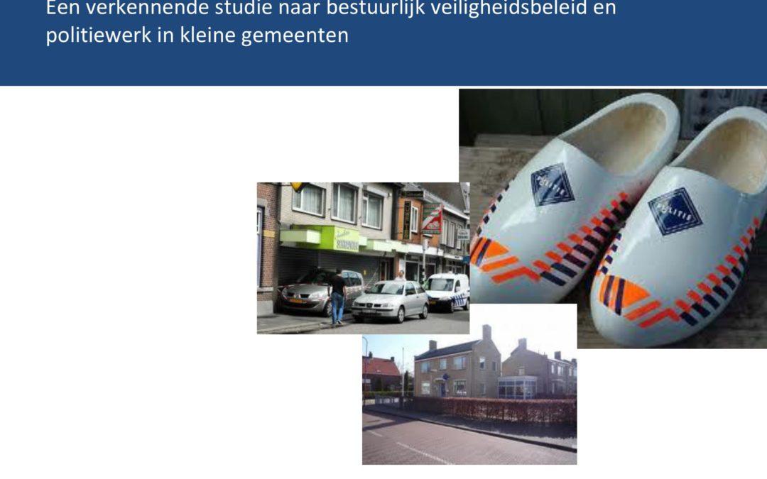Aan de rand van het bestel. Een verkennende studie naar bestuurlijk veiligheidsbeleid en politiewerk in kleine gemeenten, 2011.