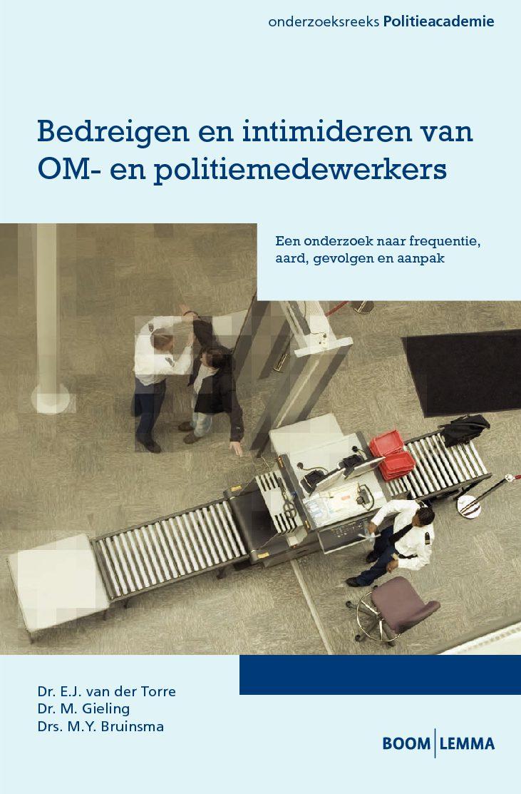 Bedreigen en intimideren van OM- en politiemedewerkers; Een onderzoek naar frequentie, aard, gevolgen en aanpak (met Gieling, M., Bruinsma, M.Y.), Den Haag: Boom | Lemma, 2014.