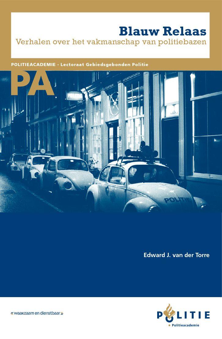 Blauw Relaas. Verhalen over het vakmanschap van politiebazen, Apeldoorn, Politieacademie, 2011 [herziene versie].