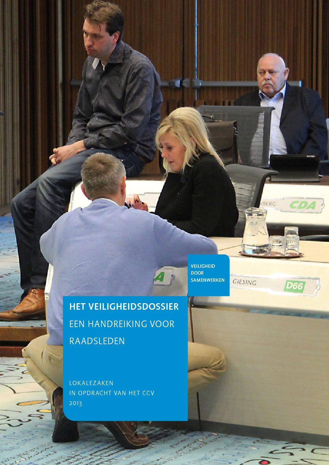 Het Veiligheidsdossier: Een handreiking voor raadsleden. Rotterdam/Utrecht, 2013.