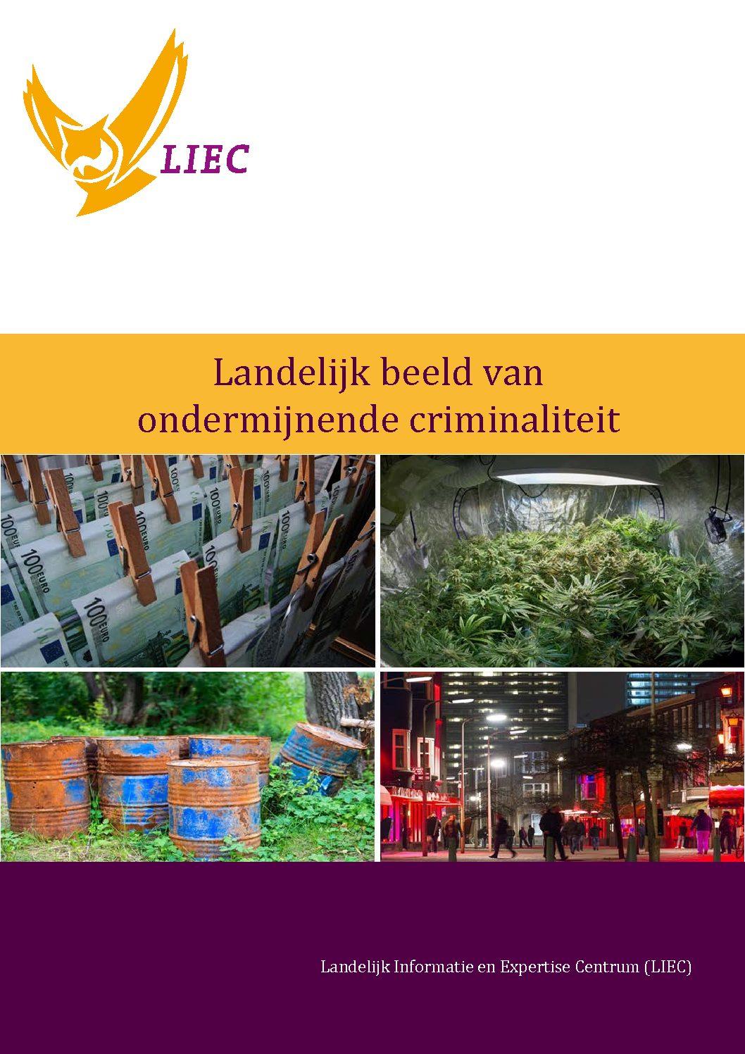 Met onze medewerking: Landelijk beeld van ondermijnende criminaliteit (LIEC, 2019).