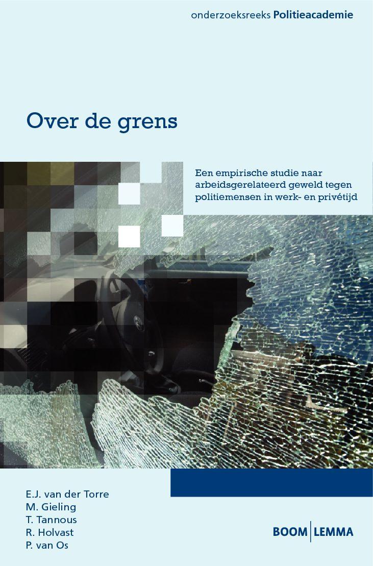 Over de grens. Een empirische studie naar arbeidsgerelateerd geweld tegen politiemensen in werk- en privétijd,Den Haag, Boom | Lemma, 2014.
