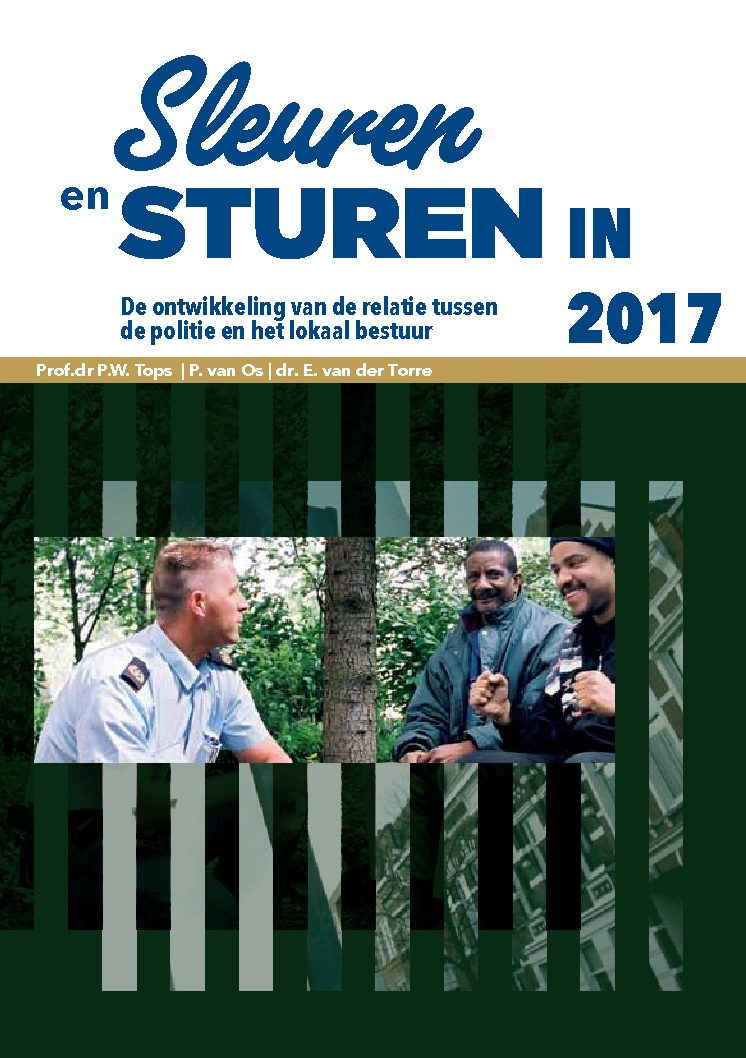 Sleuren en sturen. De ontwikkeling van de relatie tussen de politie en het lokaal bestuur, VNG, 2017.