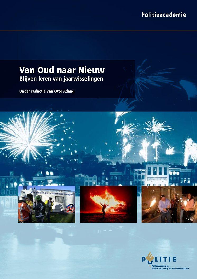 Van Oud naar Nieuw: Blijven leren van jaarwisselingen (met O. Adang red.), Apeldoorn, Politieacademie, 2009.