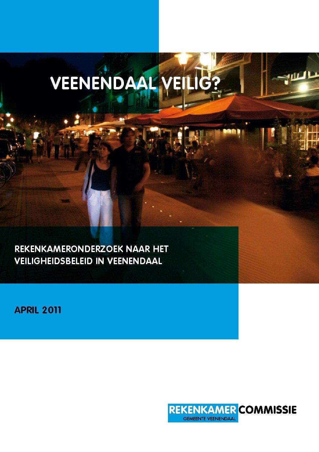 Veenendaal Veilig? Rekenkameronderzoek naar het veiligheidsbeleid in Veenendaal, 2011.