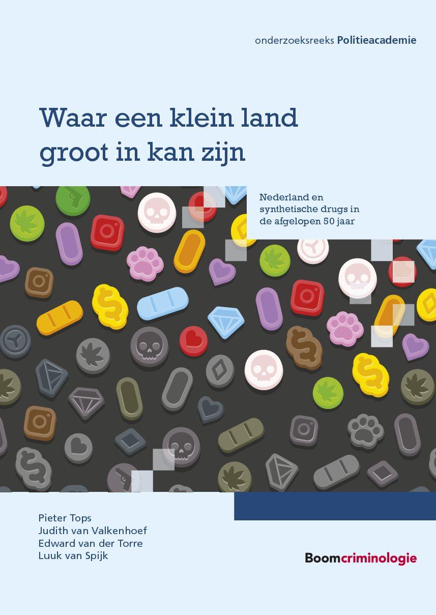 Waar een klein land groot in kan zijn. Nederland en synthetische drugs in de afgelopen 50 jaar (met P. Tops, J. van Valkenhoef en L. van Spijk), Boom Criminologie, Den Haag, 2018 (Politieacademie-reeks)