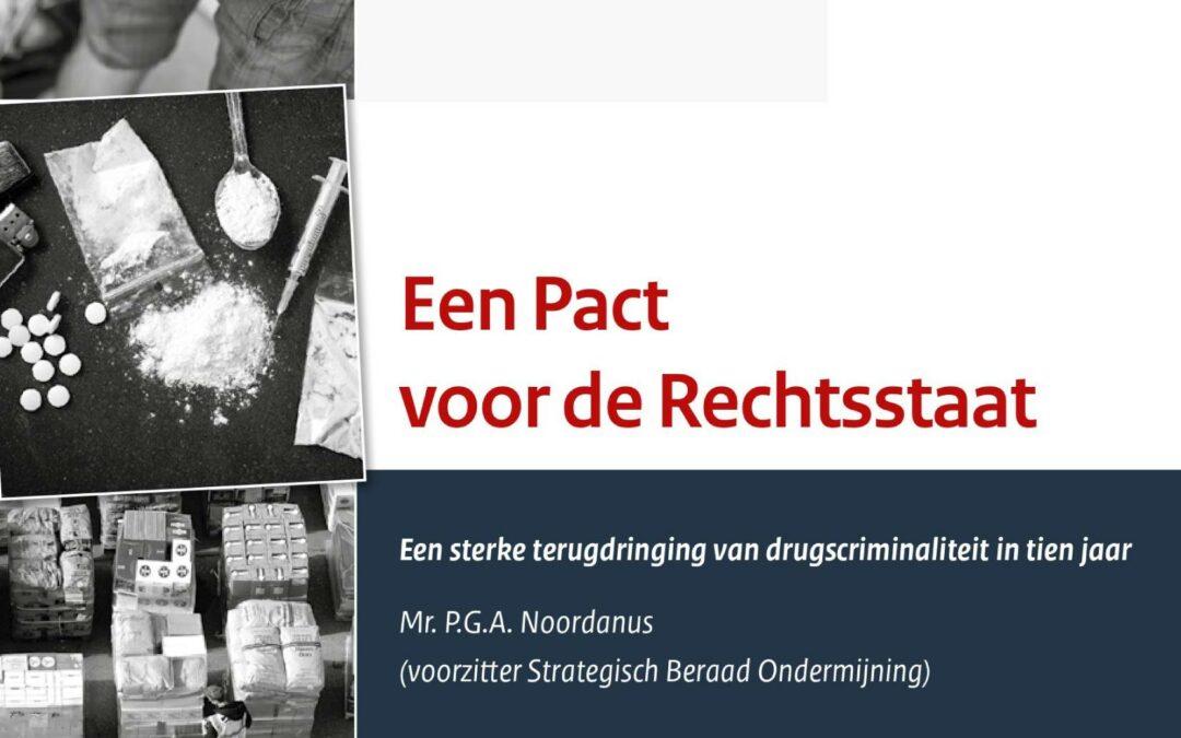 Een Pact voor de Rechtsstaat. Een sterke terugdringing van drugscriminaliteit in tien jaar. (Printversie)